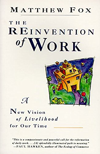 9780060630621: The Reinvention of Work: New Vision of Livelihood for Our Time, A