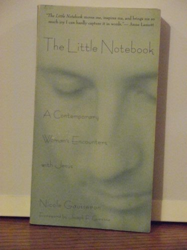 9780060630973: The Little Notebook: The Journal of a Contemporary Woman's Encounters With Jesus