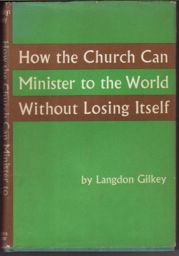 9780060631109: How the Church Can Minister to the World without Losing Itself