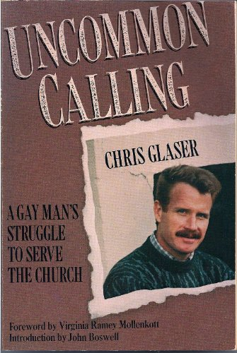 9780060631222: Uncommon Calling: A Gay Man's Struggle to Serve the Church