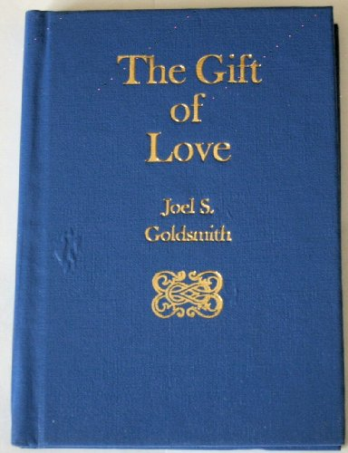 9780060631727: The Gift of Love / Joel S. Goldsmith ; Edited by Lorraine Sinkler