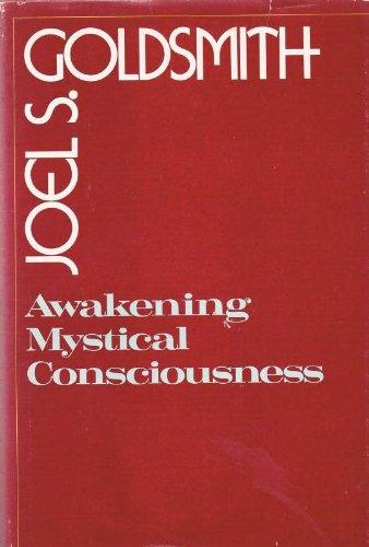 Awakening Mystical Consciousness: Goldsmith, Joel