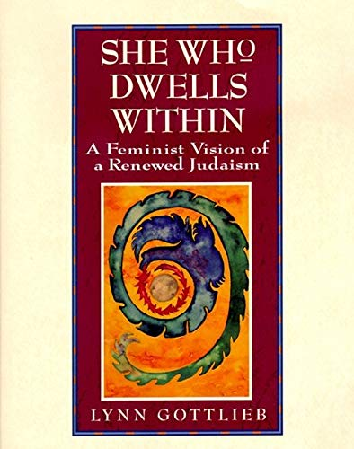 9780060632922: She Who Dwells Within: Feminist Vision of a Renewed Judaism, A