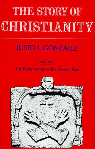 9780060633165: 2: The Story of Christianity: Volume Two - The Reformation to the Present Day