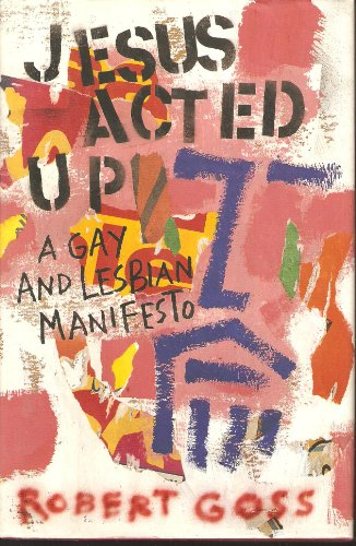 9780060633189: Jesus Acted Up: A Gay and Lesbian Manifesto