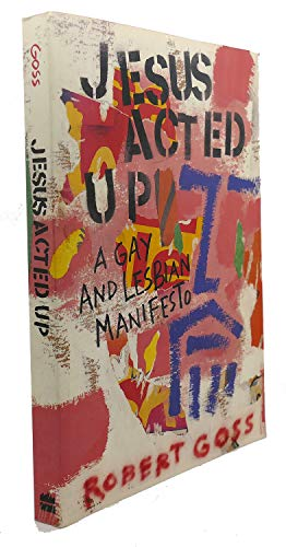 9780060633196: Jesus Acted Up: A Gay and Lesbian Manifesto
