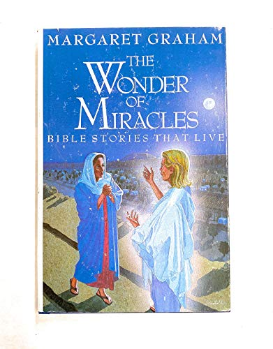 9780060633813: The Wonder of Miracles: Bible Stories That Live