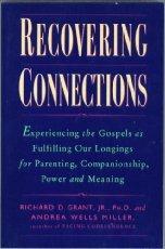 9780060633868: Recovering Connections: Experiencing the Gospels As Fulfilling Our Longings for Parenting, Companionship, Power & Meaning