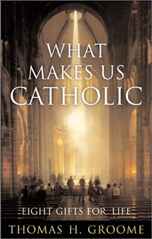 9780060633981: What Makes Us Catholic: Eight Gifts for Life