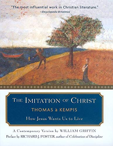9780060634001: The Imitation of Christ: How Jesus Wants Us to Live - A Contemporary Version