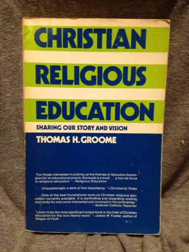 9780060634940: Christian Religious Education: Sharing Our Story and Vision