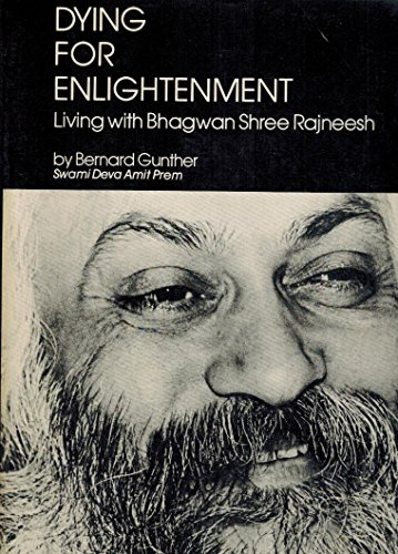 DYING FOR ENLIGHTENMENT: Living with Bhagwan Shree Rajneesh: Guenther (Swami Deva Amit Prem), ...