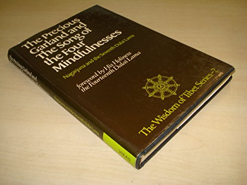 9780060635411: The precious garland and The song of the four mindfulnesses / Na�?¯�?¿�?½ga�?¯�?¿�?½rjuna and Kaysang Gyatso, Seventh Dalai Lama ; translated and edited by Jeffrey Hopkins and Lati Rimpoche, with Anne Klein ; foreword by Tenzin Gyatso, Fourteenth Dalai Lama