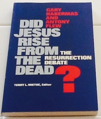 9780060635527: Did Jesus Rise from the Dead? The Resurrection Debate