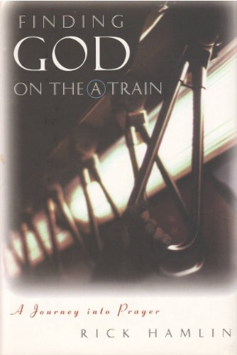 9780060635961: Finding God on the a Train: A Journey into Prayer