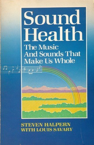 9780060636715: Sound Health: The Music and Sounds That Make Us Whole