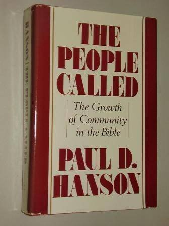 The People Called: The Growth of Community in the Bible: Hanson, Paul D.