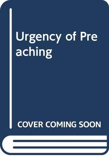 9780060637309: Urgency of Preaching