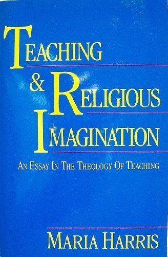 9780060638405: Teaching and Religious Imagination: An Essay in the Theology of Teaching