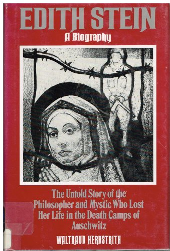 9780060638719: Edith Stein: A Biography/the Untold Story of the Philosopher and Mystic Who Lost Her Life in the Death Camps of Auschwitz (English and German Edition)