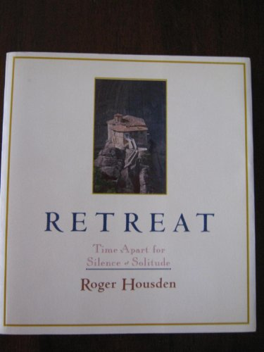 9780060639051: Retreat: Time Apart for Silence and Solitude