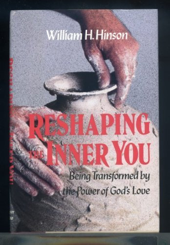 9780060639334: Reshaping the Inner You: Being Transformed by the Power of God's Love