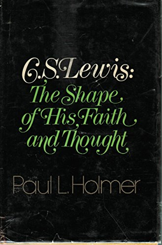 C. S. Lewis: The shape of his faith and thought