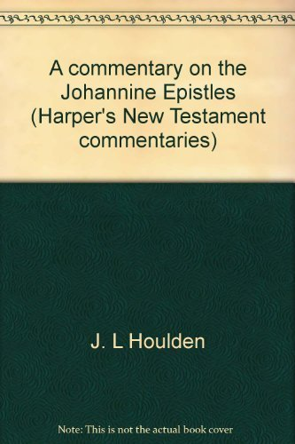 9780060640200: A commentary on the Johannine Epistles (Harper's New Testament commentaries)