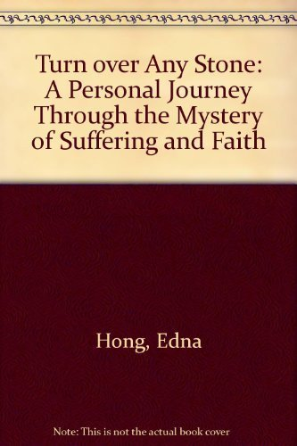 9780060640415: Turn over Any Stone: A Personal Journey Through the Mystery of Suffering and Faith