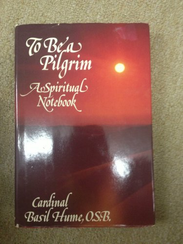 9780060640811: To be a pilgrim: A spiritual notebook