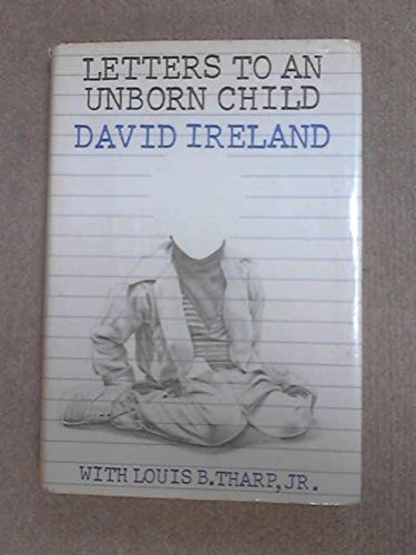 Letters to an Unborn Child: David E. Ireland