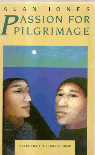 9780060640965: Passion for Pilgrimage: Notes for the Journey Home : Meditations on the Easter Mystery