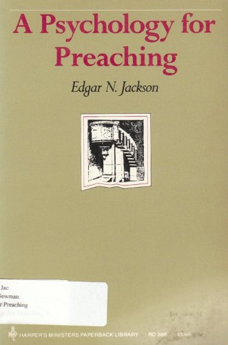 A Psychology for Preaching: Jackson Edgar N.