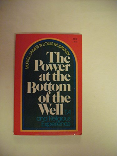 9780060641160: The power at the bottom of the well;: Transactional analysis and religious experience