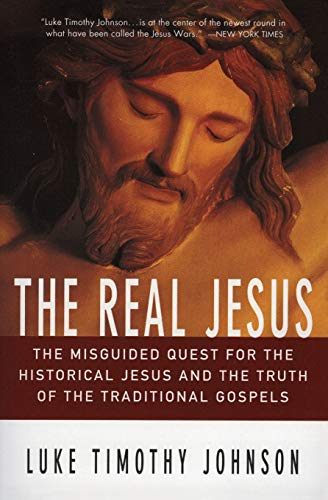 9780060641665: The Real Jesus: The Misguided Quest for the Historical Jesus and the Truth of the Traditional Go