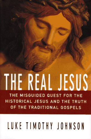 9780060641771: The Real Jesus: The Misguided Quest for the Historical Jesus and the Truth of the Traditional Gospels