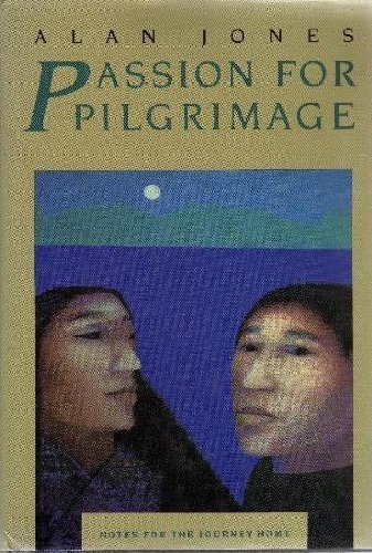 9780060641801: Passion for Pilgrimage: Notes for the Journey Home : Meditations on the Easter Mystery