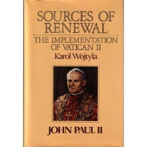 Sources of Renewal: The Implementation of Vatican II (0060641886) by Karol Wojtyla; Pope John Paul II