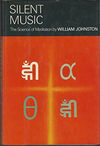 9780060641931: Silent Music : the Science of Meditation / William Johnston