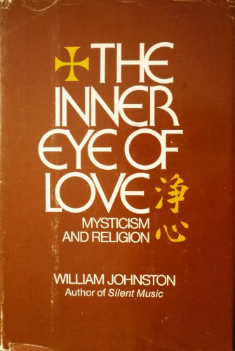 9780060641955: The Inner Eye of Love: Mysticism and Religion