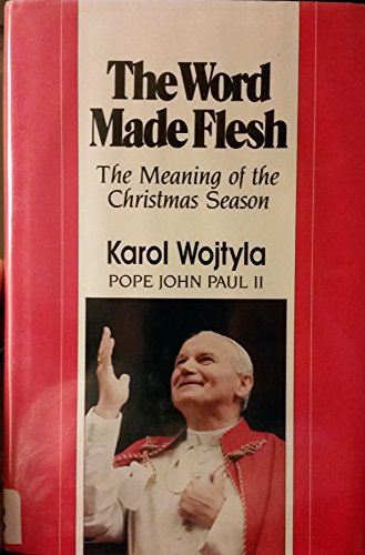 9780060642037: The Word Made Flesh: The Meaning of the Christmas Season