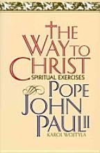 Way to Christ: Spiritual Excercises: Wojtyla, Karol (Pope John Paul II)
