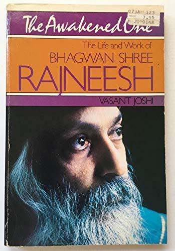 9780060642051: The Awakened One - The Life and Work of Bhagwan Shree Rajneesh