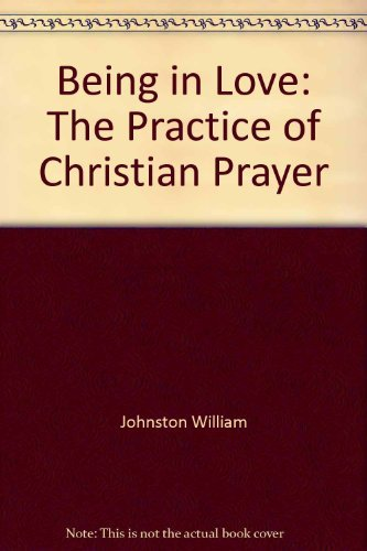 9780060642099: Being in love: The practice of Christian prayer