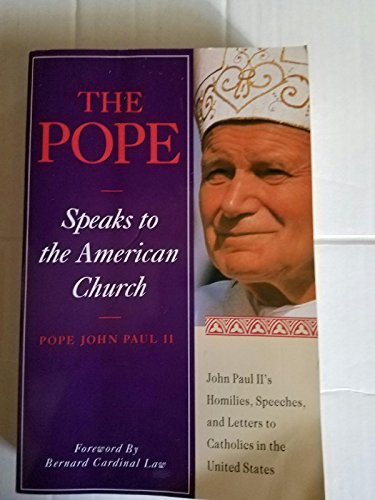 9780060642112: The Pope Speaks to the American Church: John Paul's Homilies, Speeches, and Letters to Catholics in America