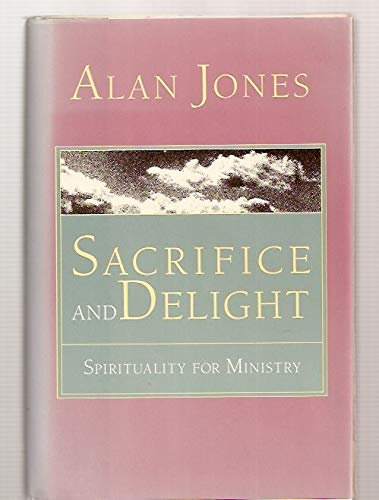 9780060642136: Sacrifice and Delight: Spirituality for Ministry