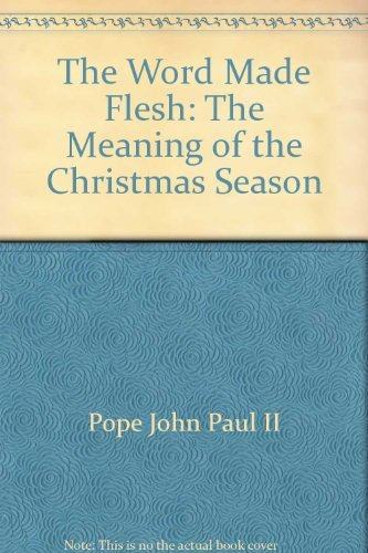 9780060642150: The Word Made Flesh: The Meaning of the Christmas Season
