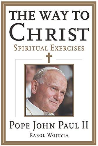 The Way to Christ : Spiritual Exercises: Pope John Paul