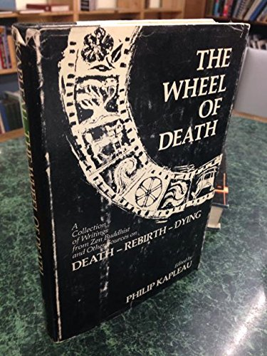 9780060642419: The wheel of death: A collection of writings from Zen Buddhist and other sources on death--rebirth--dying