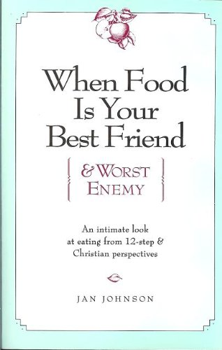9780060642525: When Food Is Your Best Friend (And Worst Enemy)